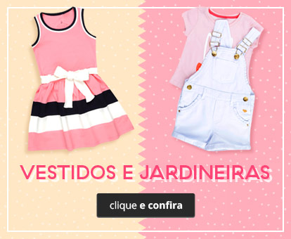 S_CEA_CATEG_INFT_Vestidos_GR_I_Fev_14-02-2017_MMA_D6_MOB_VEST-E-JARDINEIRAS