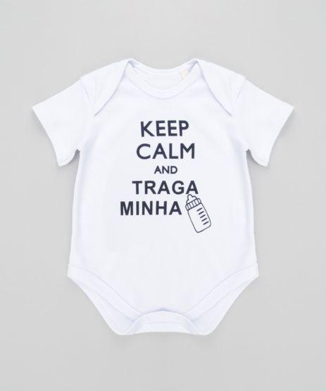 Body--Keep-Calm-And-Traga-Minha-Mamadeira--Branco-8627813-Branco_1