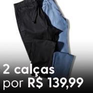 2 calças por R$139,99