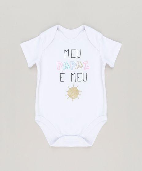 Body-Infantil--Meu-Papai-e-Meu-Sol--Manga-Curta-Decote-Redondo-Branco-9223025-Branco_1