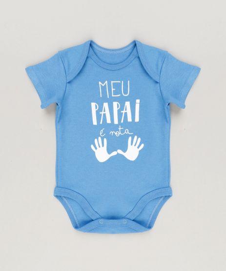 Body-Infantil--Meu-Papai-e-Nota-Dez--Manga-Curta-Decote-Redondo-Azul-9223028-Azul_1