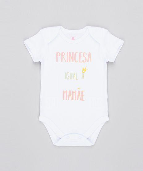 Body-Infantil--Princesa-Igual-a-Mamae--Manga-Curta-Decote-Redondo-Branco-9443106-Branco_1